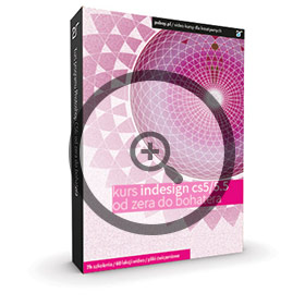 Kurs InDesign CS5 i CS5.5: Od zera do bohatera