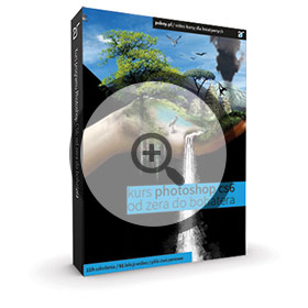 Kurs Photoshop CS6: Od zera do bohatera
