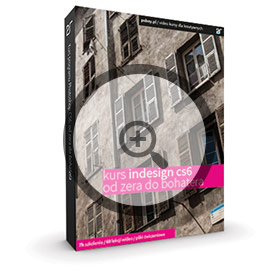Kurs InDesign CS6: Od zera do bohatera