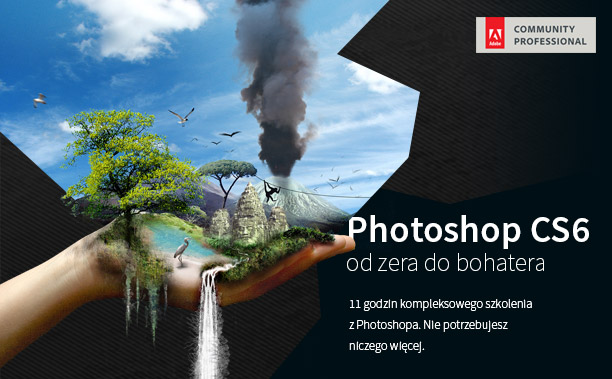 Kurs Photoshop CS6 od zera do bohatera