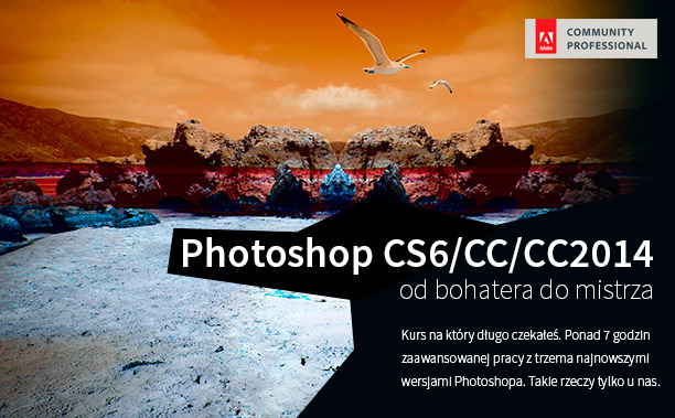 Kurs Photoshop CS6 CC CC2014 od bohatera do mistrza
